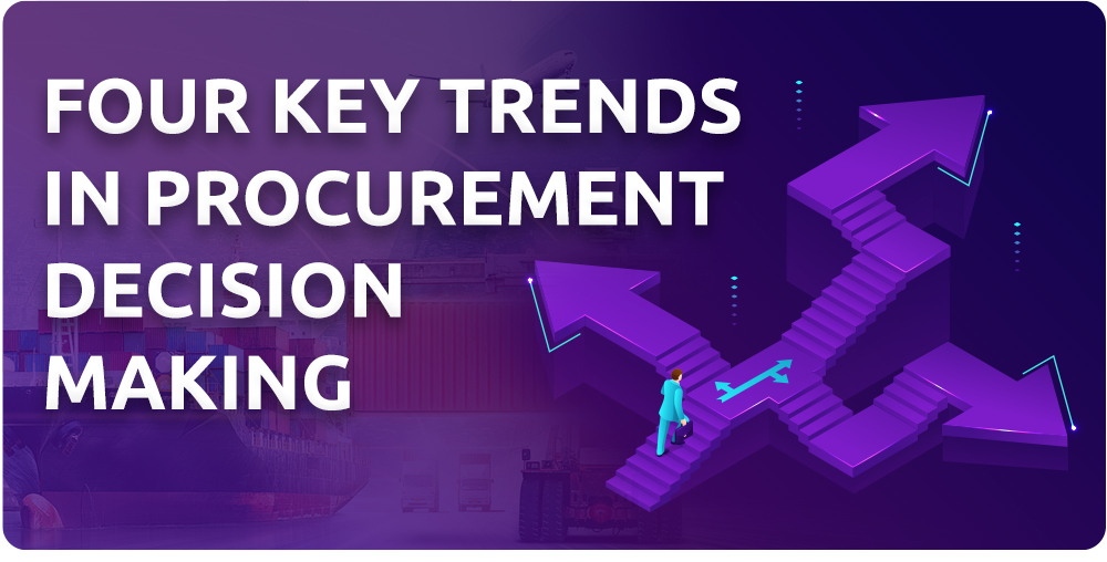 Key trends in procurement decision making