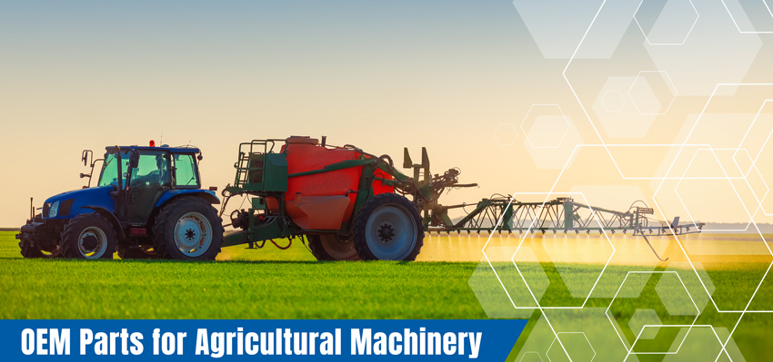 OEM Parts for Agricultural Machinery