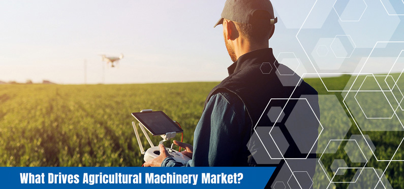 What Drives Agricultural Machinery Market?