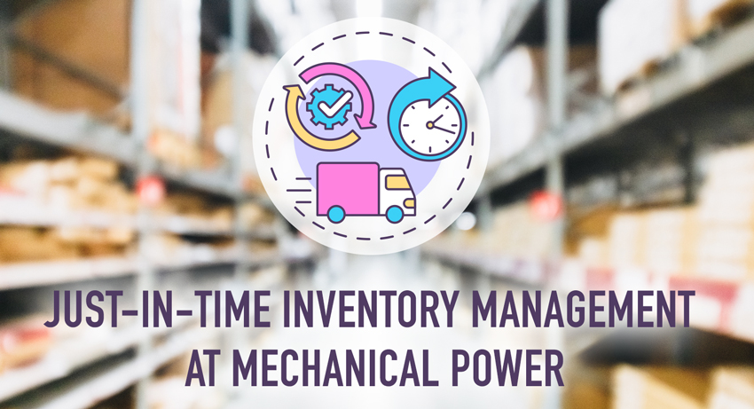 Just-In-Time Inventory Management at Mechanical Power