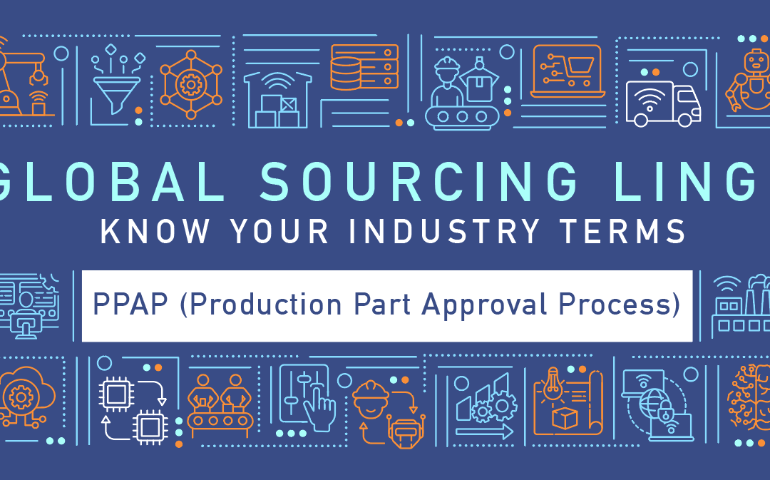 What is PPAP (Production Part Approval Process)
