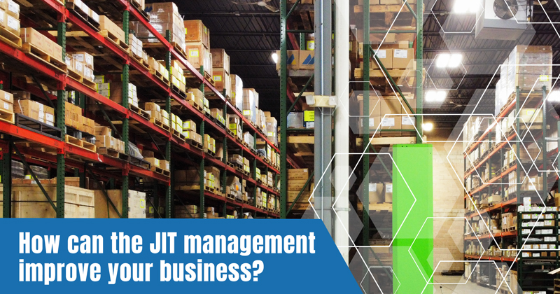 How can the JIT Management Improve Your Business?