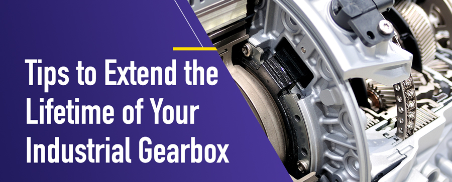 Tips to Extend the Lifetime of Your Industrial Gearbox