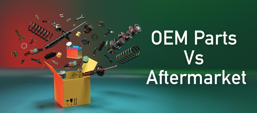 OEM Parts Vs Aftermarket